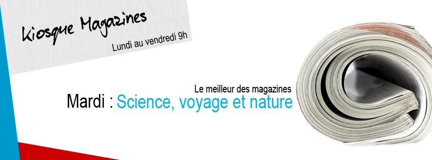 KIOSQUE MAGAZINES   Science, voyage et nature